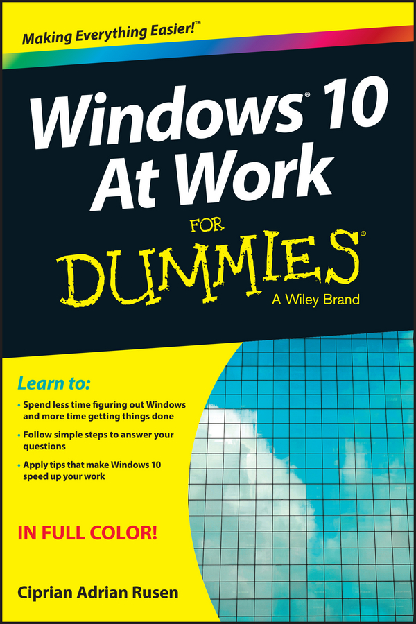 Ciprian Rusen Adrian Windows 10 At Work For Dummies andy rathbone windows 10 for dummies