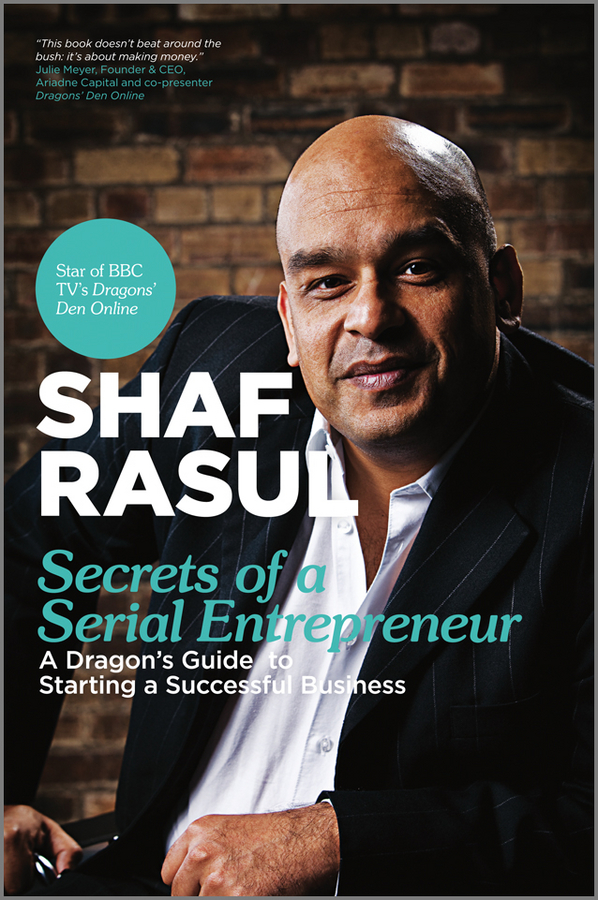 Фото - Shaf Rasul Secrets of a Serial Entrepreneur. A Business Dragon's Guide to Success джемпер care of you care of you ca084ewcvul0