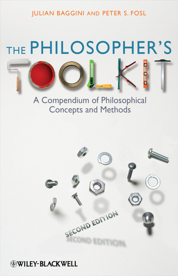Julian Baggini The Philosopher's Toolkit. A Compendium of Philosophical Concepts and Methods philosophy and museums