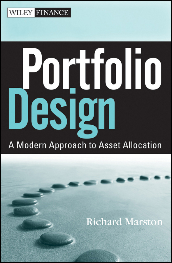 Richard Marston C. Portfolio Design. A Modern Approach to Asset Allocation debbie myers rose the graphic designer s guide to portfolio design