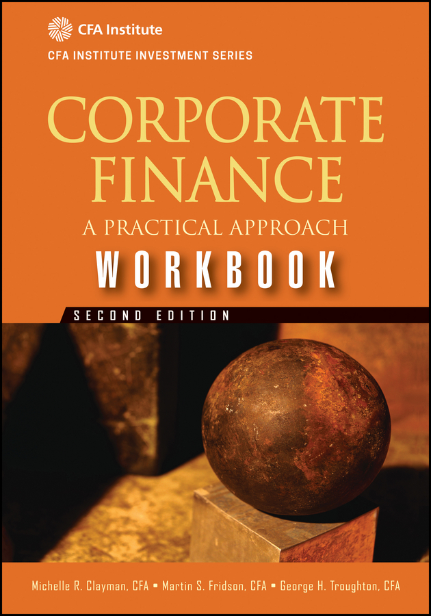 Martin Fridson S. Corporate Finance Workbook. A Practical Approach martin kent vegetation description and data analysis a practical approach isbn 9781119944782