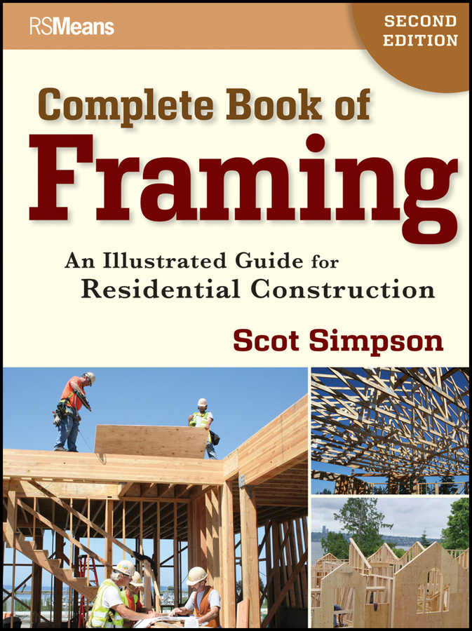 Scot Simpson Complete Book of Framing. An Illustrated Guide for Residential Construction gail fairhurst t the power of framing creating the language of leadership