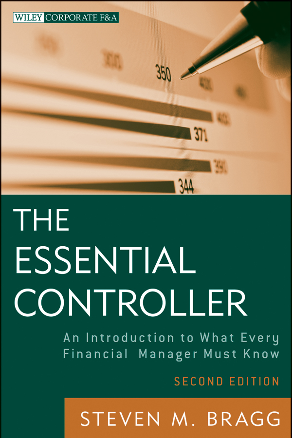 Steven Bragg M. The Essential Controller. An Introduction to What Every Financial Manager Must Know