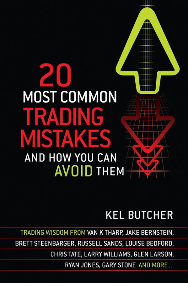 Kel Butcher 20 Most Common Trading Mistakes. And How You Can Avoid Them william brooks t playing bigger than you are how to sell big accounts even if you re david in a world of goliaths