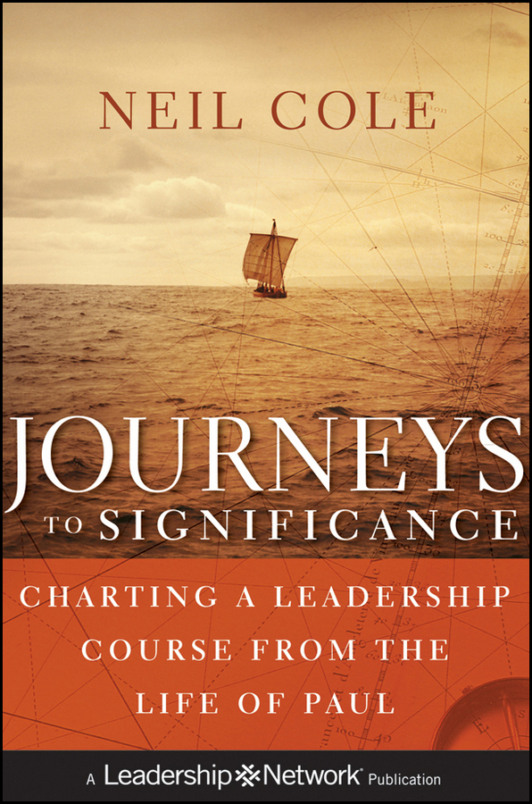 Neil Cole Journeys to Significance. Charting a Leadership Course from the Life of Paul lucide xentrix 23955 24 31