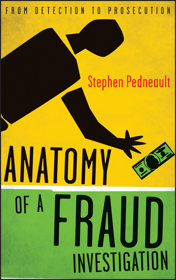 Stephen Pedneault Anatomy of a Fraud Investigation. From Detection to Prosecution цена