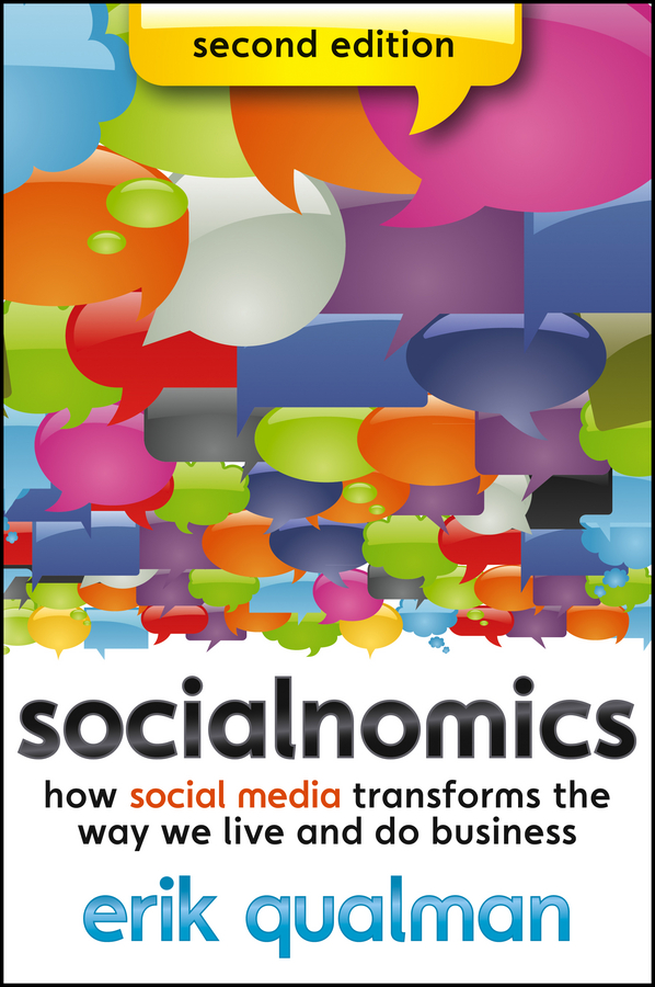 Erik Qualman Socialnomics. How Social Media Transforms the Way We Live and Do Business amy lyman the trustworthy leader leveraging the power of trust to transform your organization