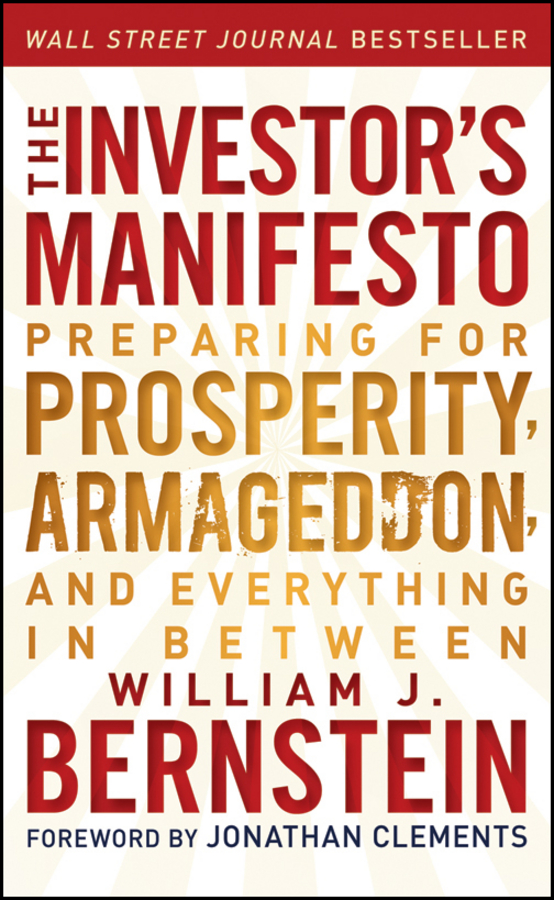 Jonathan Clements The Investor's Manifesto. Preparing for Prosperity, Armageddon, and Everything in Between the manifesto on how to be interesting
