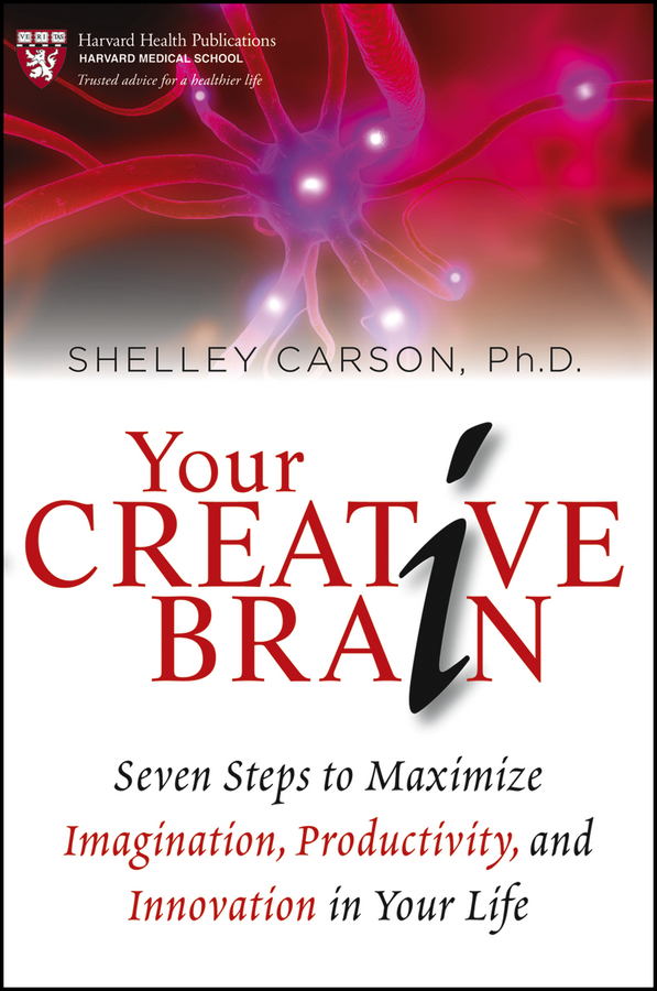 Shelley Carson Your Creative Brain. Seven Steps to Maximize Imagination, Productivity, and Innovation in Your Life productivity and egg quality in commercial brown laying hens