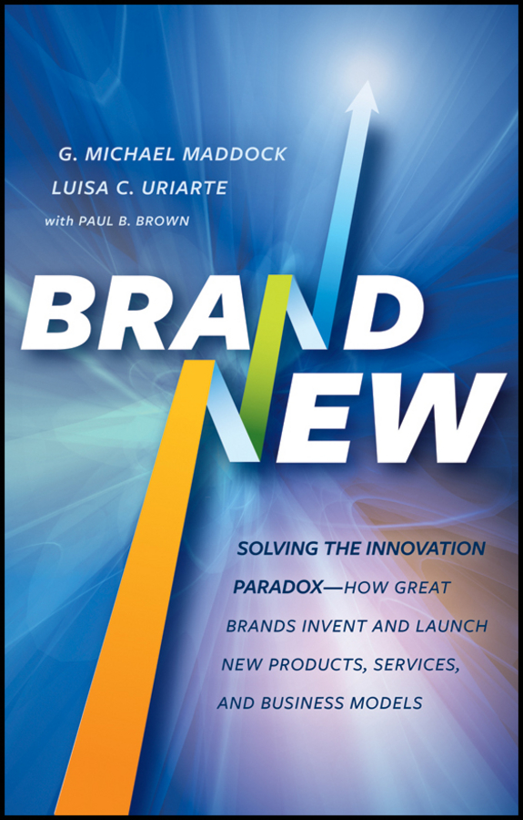лучшая цена Paul Brown B. Brand New. Solving the Innovation Paradox -- How Great Brands Invent and Launch New Products, Services, and Business Models