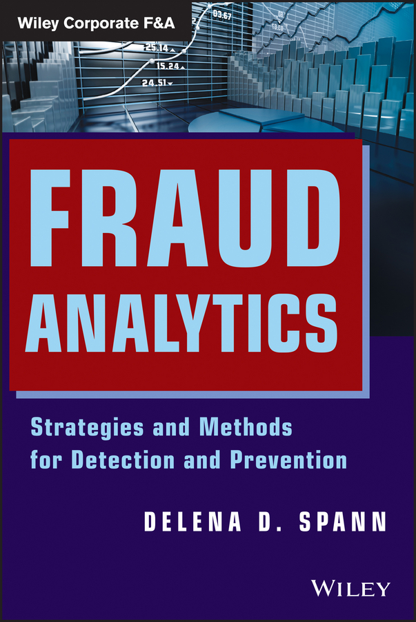 Delena Spann D. Fraud Analytics. Strategies and Methods for Detection and Prevention цена 2017