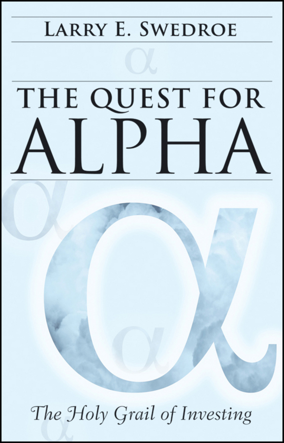 Larry Swedroe E. The Quest for Alpha. The Holy Grail of Investing larry swedroe e the quest for alpha the holy grail of investing