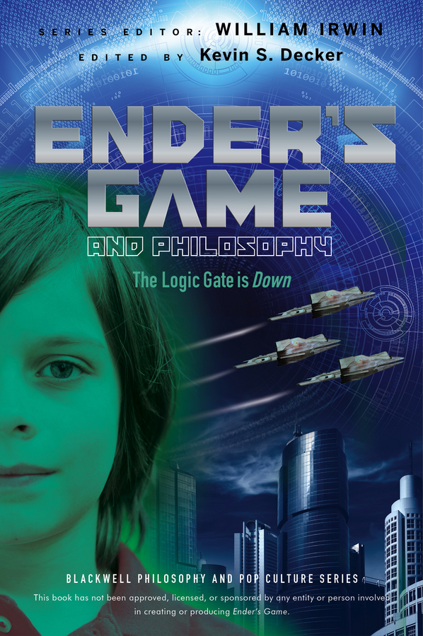 william irwin ender s game and philosophy the logic gate is down William Irwin Ender's Game and Philosophy. The Logic Gate is Down