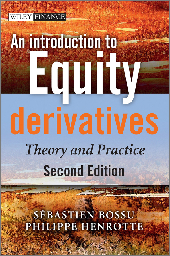 Sebastien Bossu An Introduction to Equity Derivatives. Theory and Practice levy type models for equity derivatives
