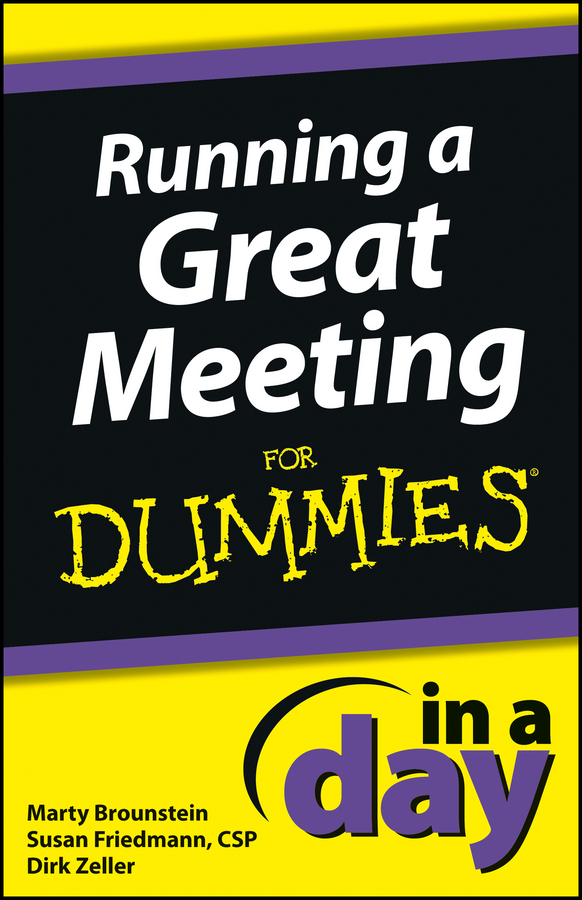 Dirk Zeller Running a Great Meeting In a Day For Dummies