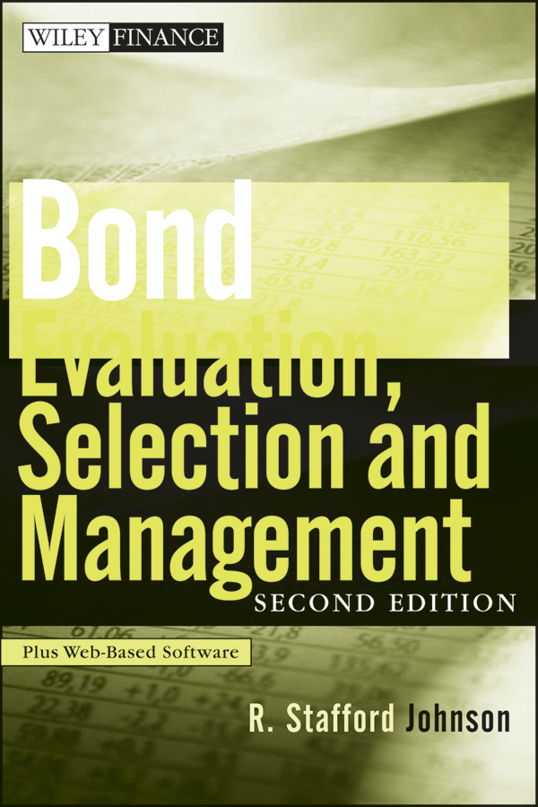 R. Johnson Stafford Bond Evaluation, Selection, and Management bruce tuckman fixed income securities tools for today s markets