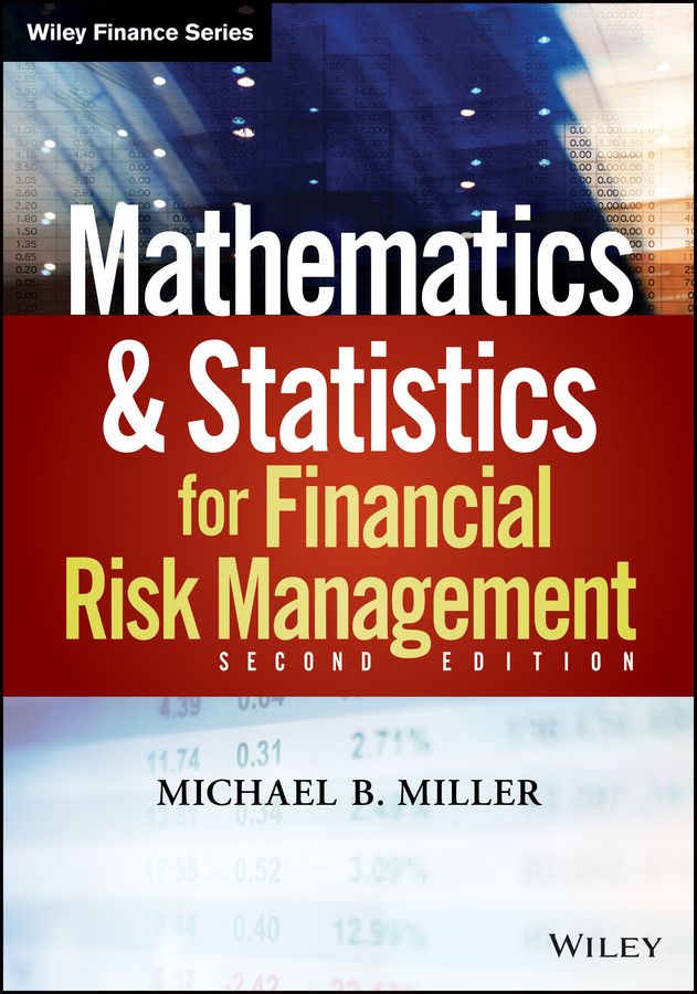 Michael Miller B. Mathematics and Statistics for Financial Risk Management mathematics
