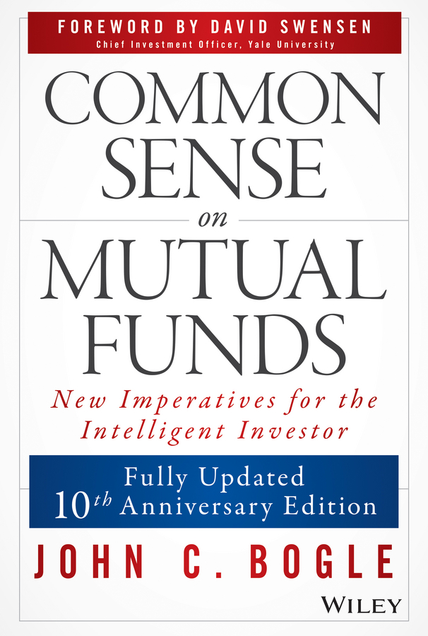 John Bogle C. Common Sense on Mutual Funds