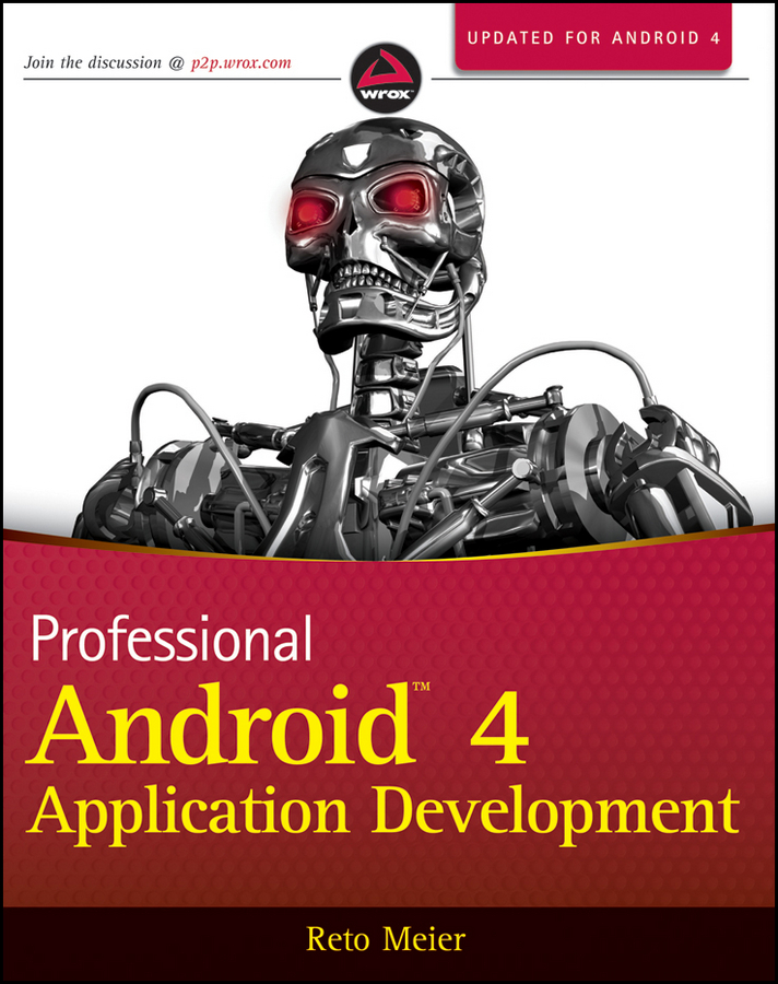 Reto Meier Professional Android 4 Application Development julian dolce android development with flash your visual blueprint for developing mobile apps
