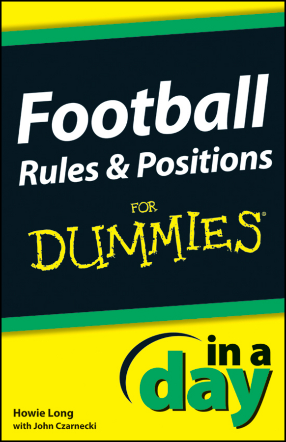 Howie Long Football Rules and Positions In A Day For Dummies martin signore fantasy football for dummies