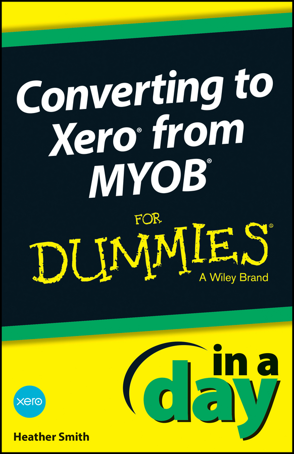 Heather Smith Converting to Xero from MYOB In A Day For Dummies