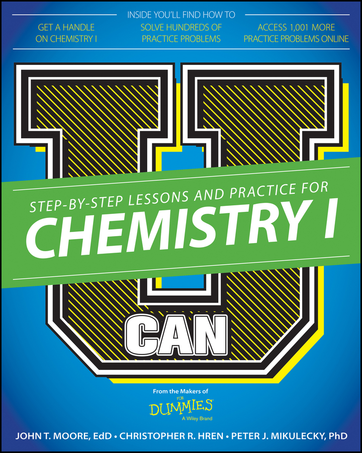 Chris Hren U Can: Chemistry I For Dummies segal study guide for chemistry – experiment a nd theory