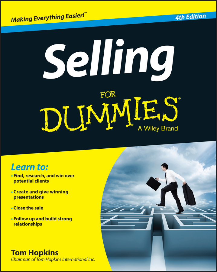 Tom Hopkins Selling For Dummies robert wollan selling through someone else how to use agile sales networks and partners to sell more