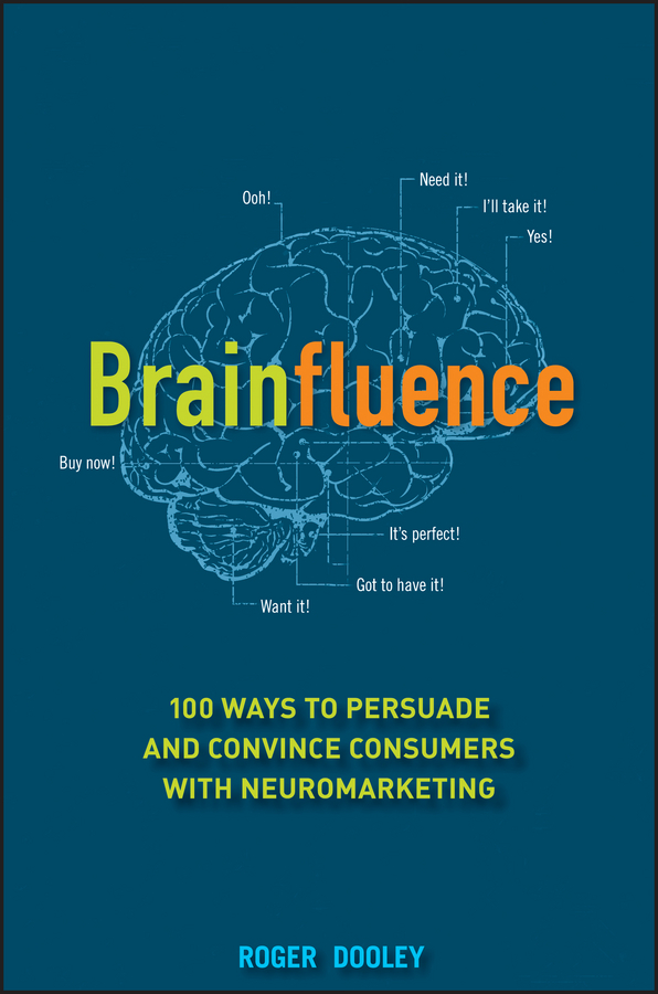 Roger Dooley Brainfluence. 100 Ways to Persuade and Convince Consumers with Neuromarketing 2600mah power bank usb блок батарей 2 0 порты usb литий полимерный аккумулятор внешний аккумулятор для смартфонов light blue