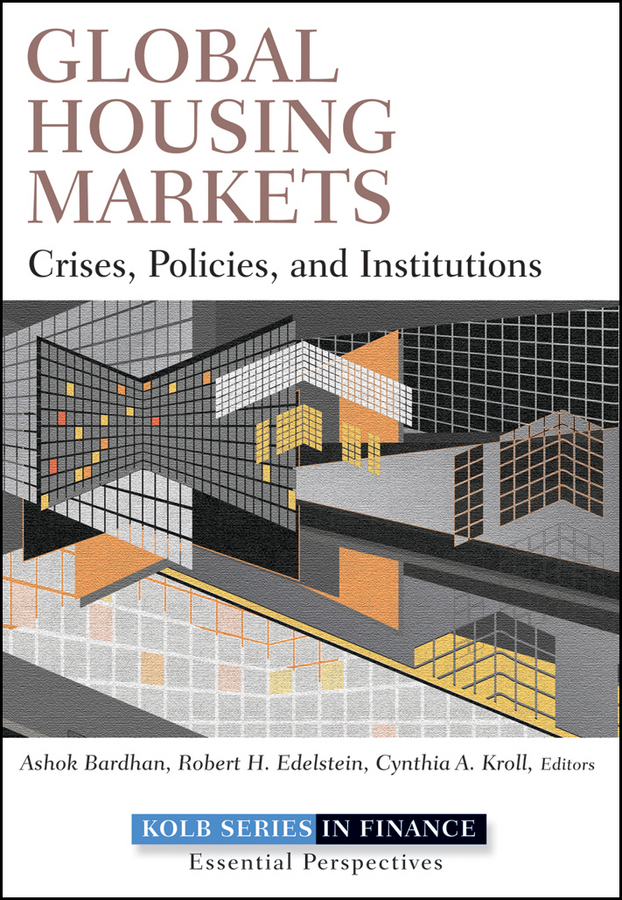 Ashok Bardhan Global Housing Markets. Crises, Policies, and Institutions standardization verus adaptation in global market