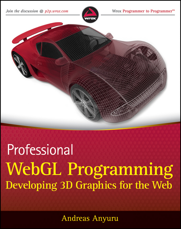 Andreas Anyuru Professional WebGL Programming. Developing 3D Graphics for the Web