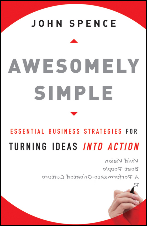 John Spence Awesomely Simple. Essential Business Strategies for Turning Ideas Into Action business and ethics in a country with political socio economic crisis