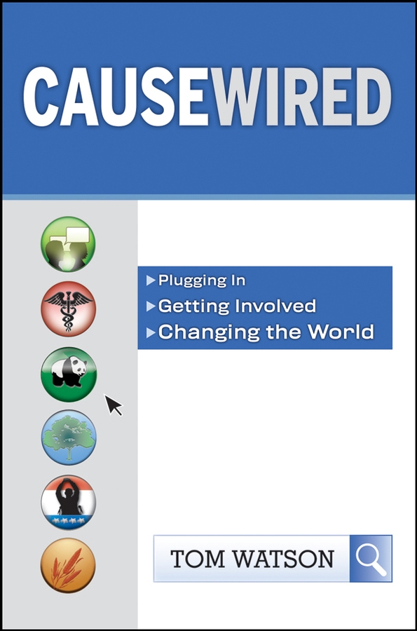 Tom Watson CauseWired. Plugging In, Getting Involved, Changing the World сумка поясная dakine hip pack цвет черный 0 6 л