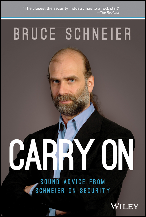 Bruce Schneier Carry On. Sound Advice from Schneier on Security some research on optical fibre security