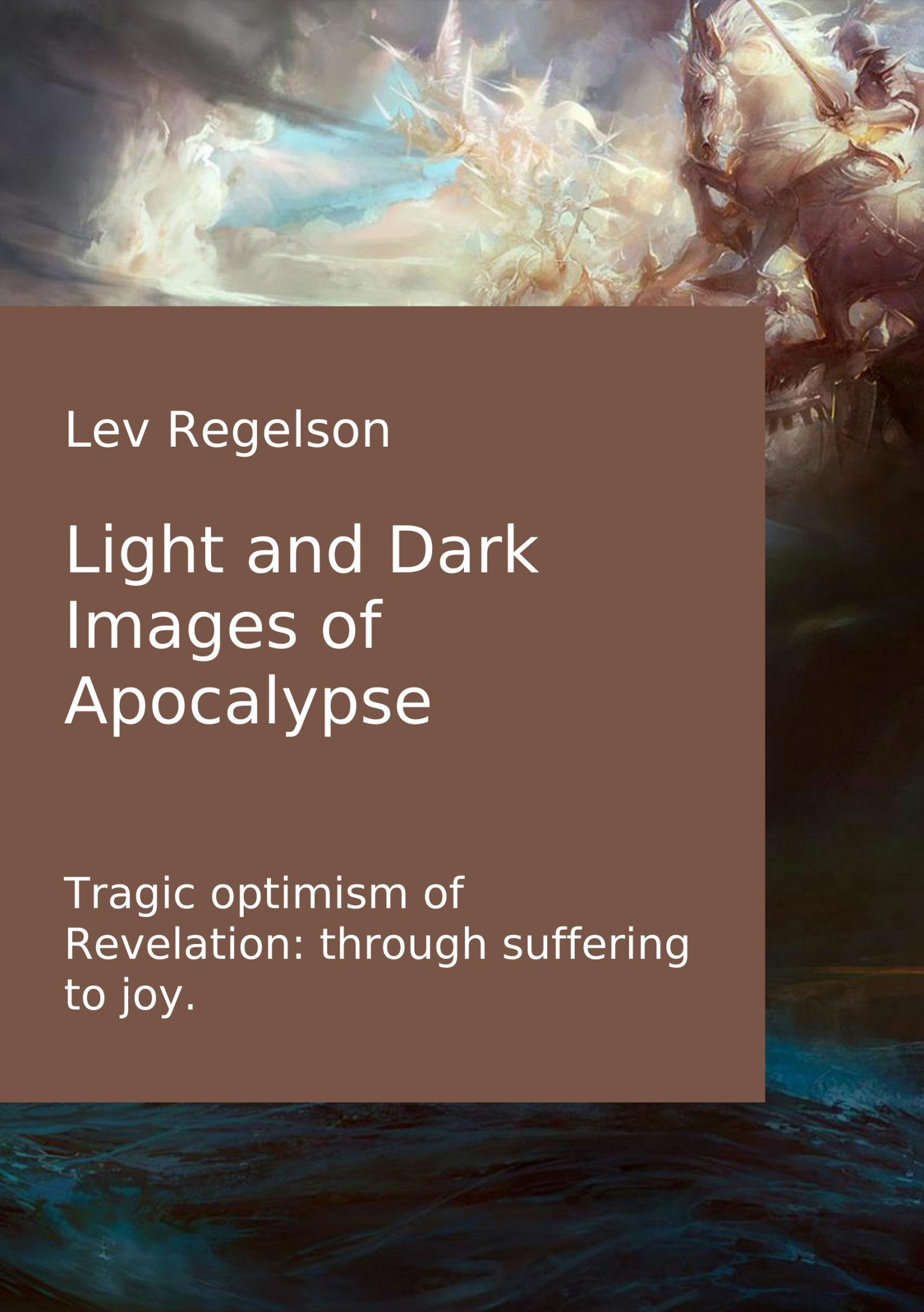 Lev Regelson Light and Dark Images of Apocalypse лонгслив the kravets the kravets mp002xw194rv