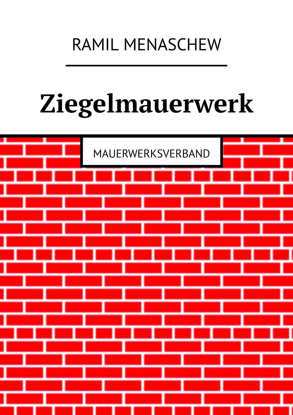 Ramil Menaschew Ziegelmauerwerk. Mauerwerksverband