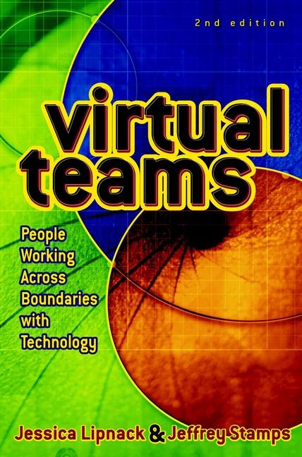 Jessica Lipnack Virtual Teams. People Working Across Boundaries with Technology pam brewer estes international virtual teams engineering global success