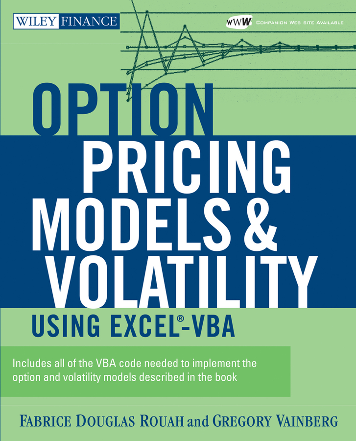 Gregory Vainberg Option Pricing Models and Volatility Using Excel-VBA