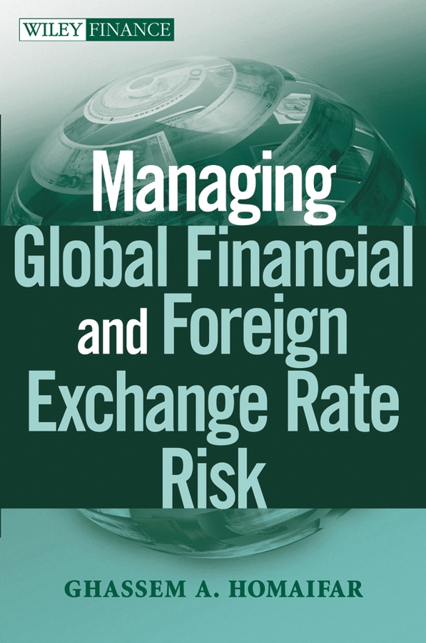 Ghassem Homaifar A. Managing Global Financial and Foreign Exchange Rate Risk