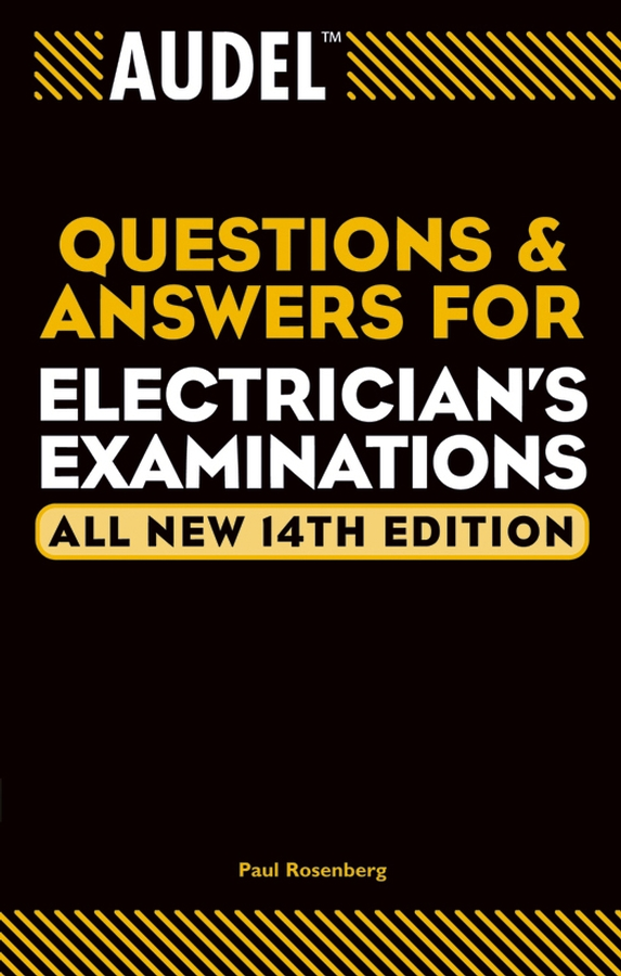 Paul Rosenberg Audel Questions and Answers for Electrician's Examinations paul rosenberg audel electrical course for apprentices and journeymen