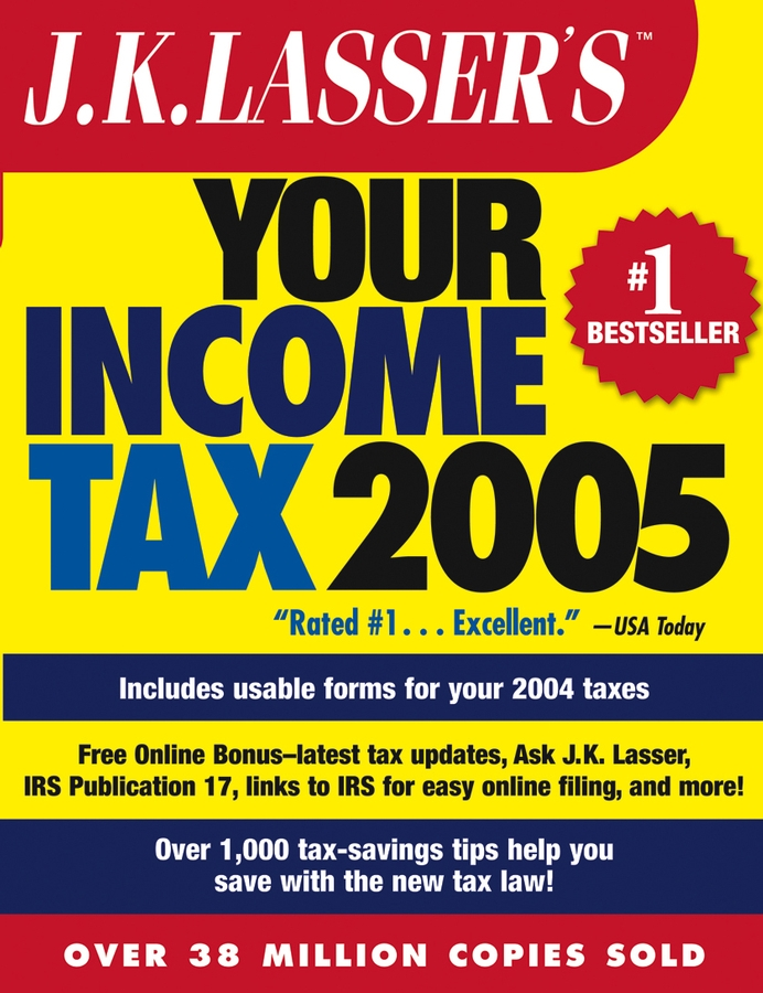 J.K. Institute Lasser J.K. Lasser's Your Income Tax 2005. For Preparing Your 2004 Tax Return j k institute lasser j k lasser s your income tax 2002