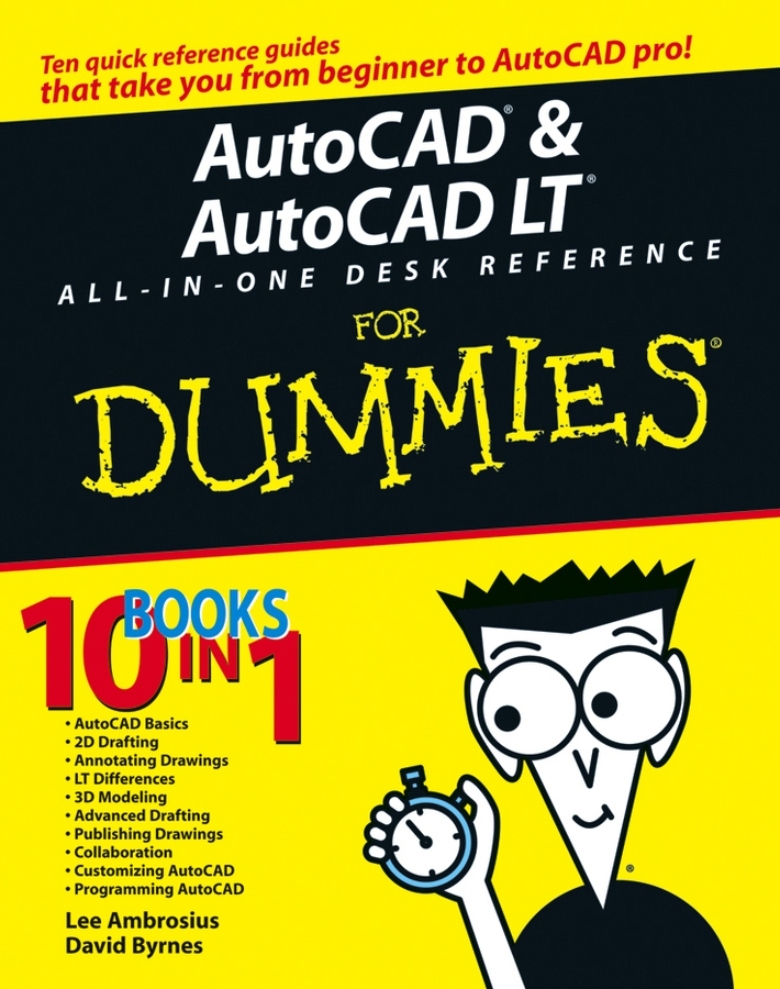 David Byrnes AutoCAD and AutoCAD LT All-in-One Desk Reference For Dummies corey sandler laptops all in one desk reference for dummies