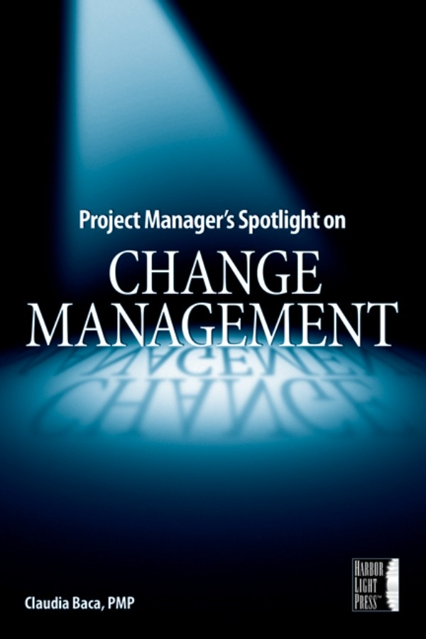 Claudia Baca M. Project Manager's Spotlight on Change Management