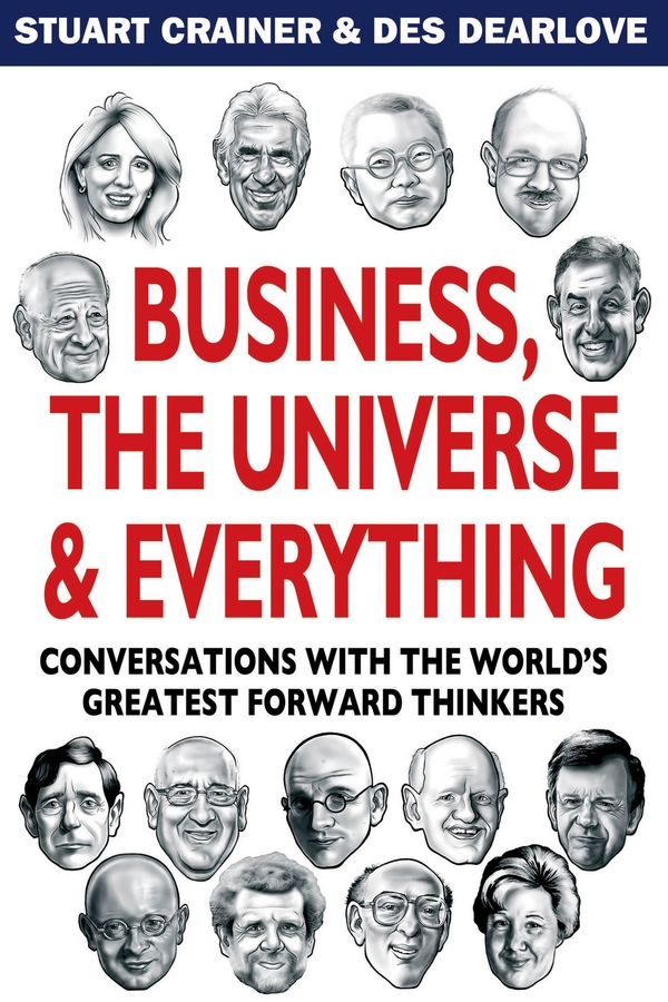 Des Dearlove Business, The Universe and Everything. Conversations with the World's Greatest Management Thinkers pakistan on the brink the future of pakistan afghanistan and the west