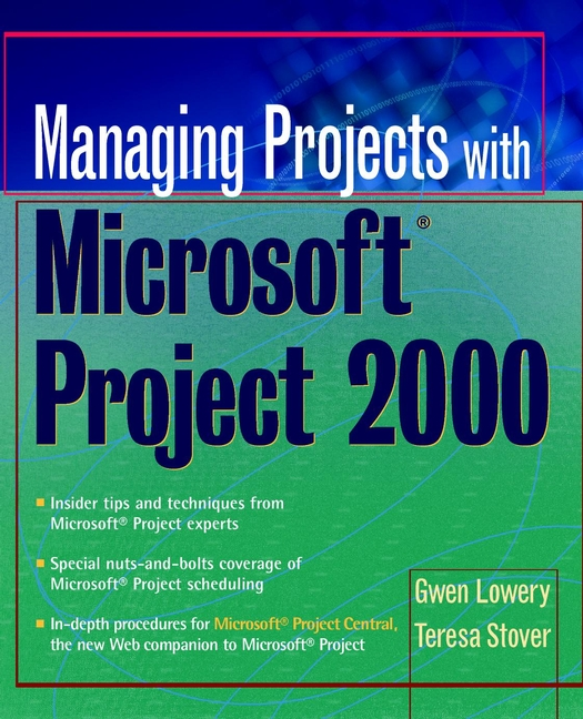 Teresa Stover Managing Projects With Microsoft Project 2000. For Windows mick campbell the new one page project manager communicate and manage any project with a single sheet of paper