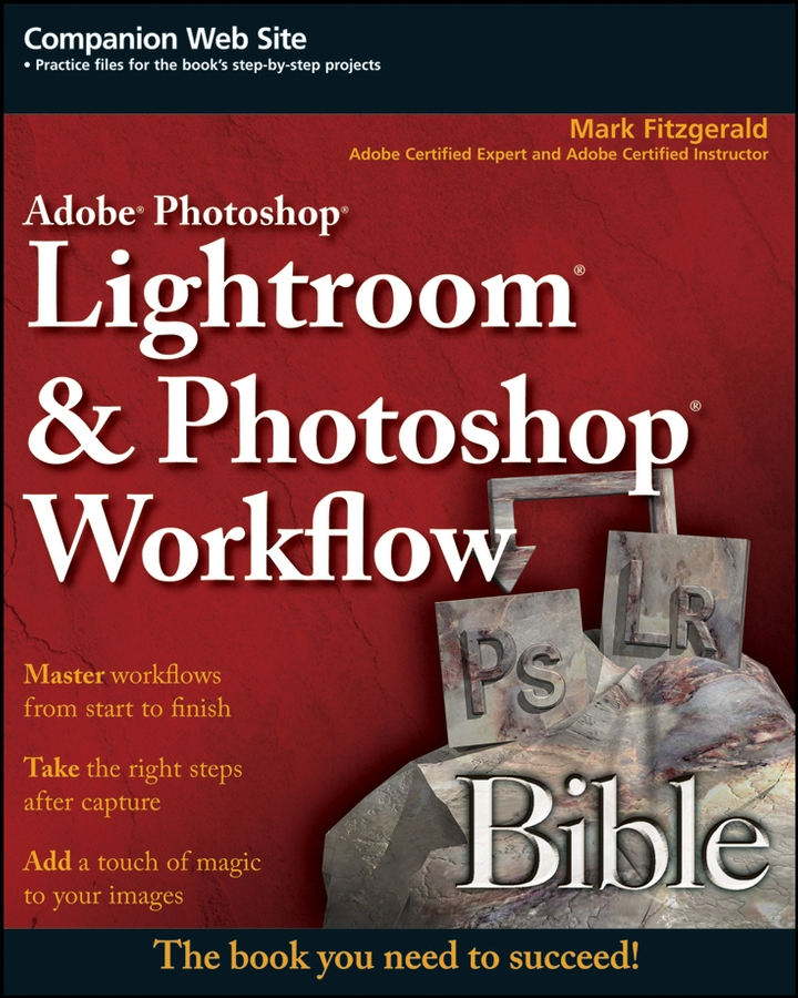Mark Fitzgerald Adobe Photoshop Lightroom and Photoshop Workflow Bible