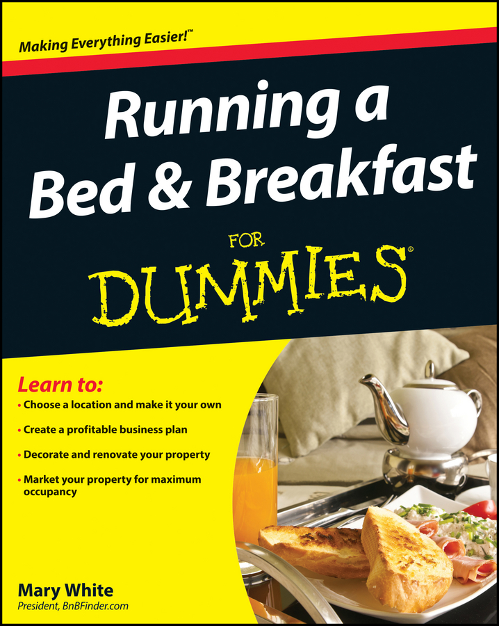 Mary White Running a Bed and Breakfast For Dummies