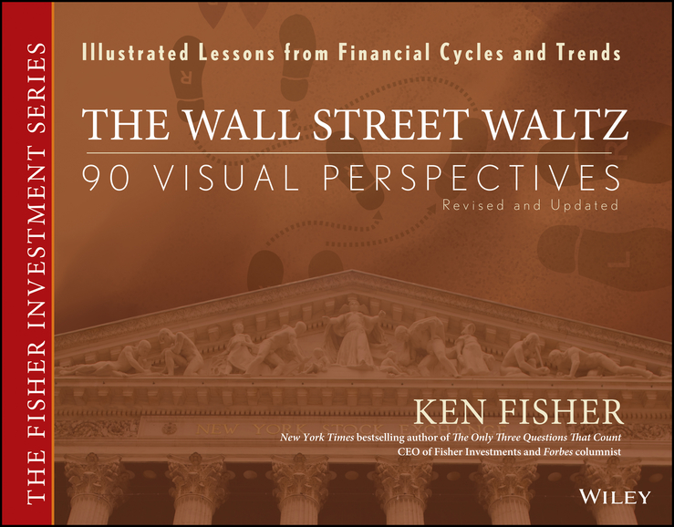 Kenneth Fisher L. The Wall Street Waltz. 90 Visual Perspectives, Illustrated Lessons From Financial Cycles and Trends donoghue e room