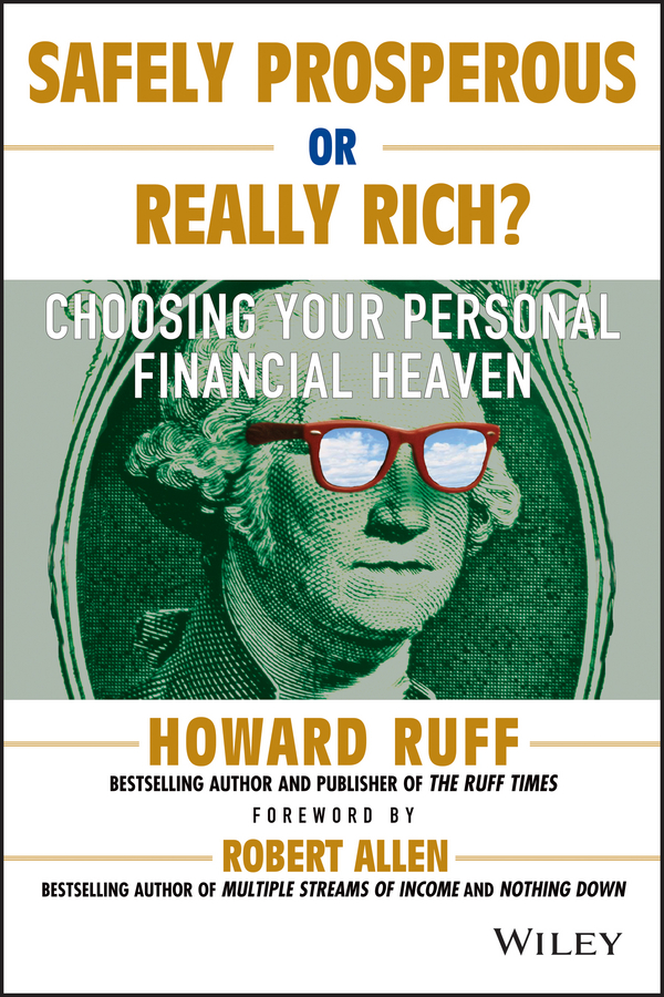Robert G. Allen Safely Prosperous or Really Rich. Choosing Your Personal Financial Heaven laura rich the accidental zillionaire demystifying paul allen