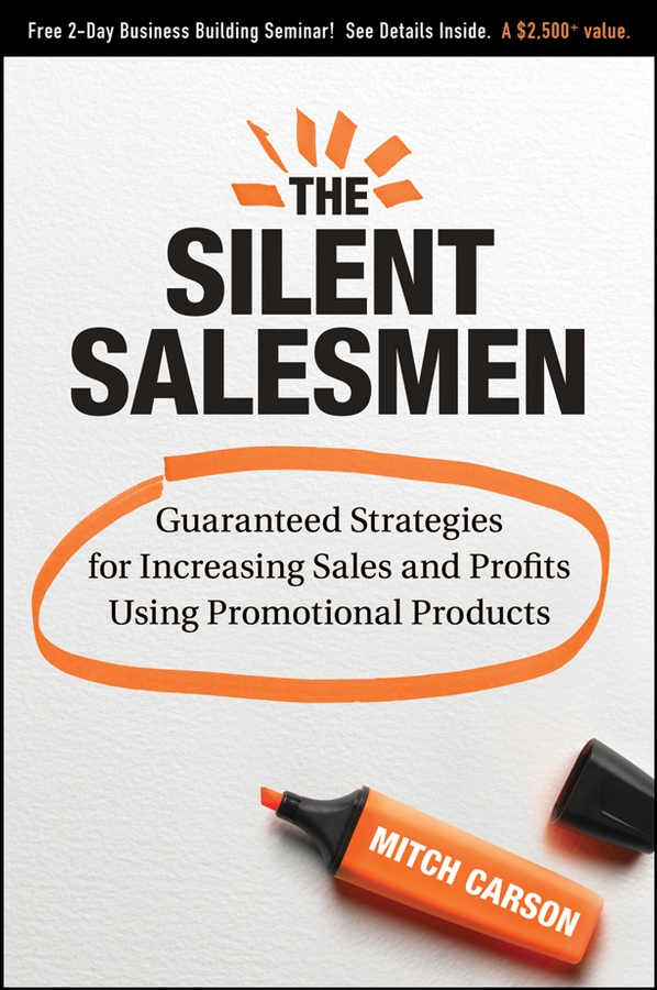 Mitch Carson The Silent Salesmen. Guaranteed Strategies for Increasing Sales and Profits Using Promotional Products рубашка поло printio bdsm business development sales and marketing