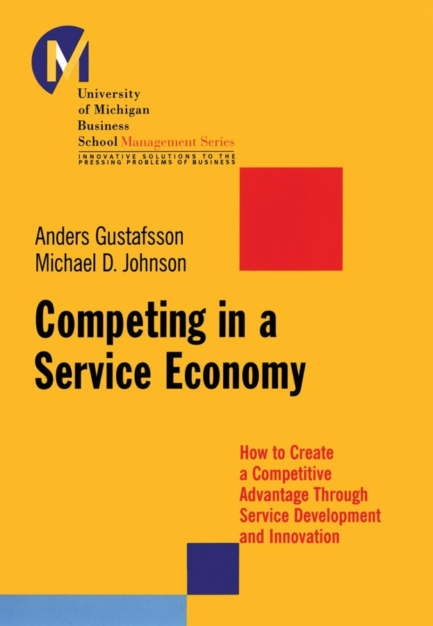 Anders Gustafsson Competing in a Service Economy. How to Create a Competitive Advantage Through Service Development and Innovation cruz laura to improve the academy resources for faculty instructional and organizational development isbn 9781118286104